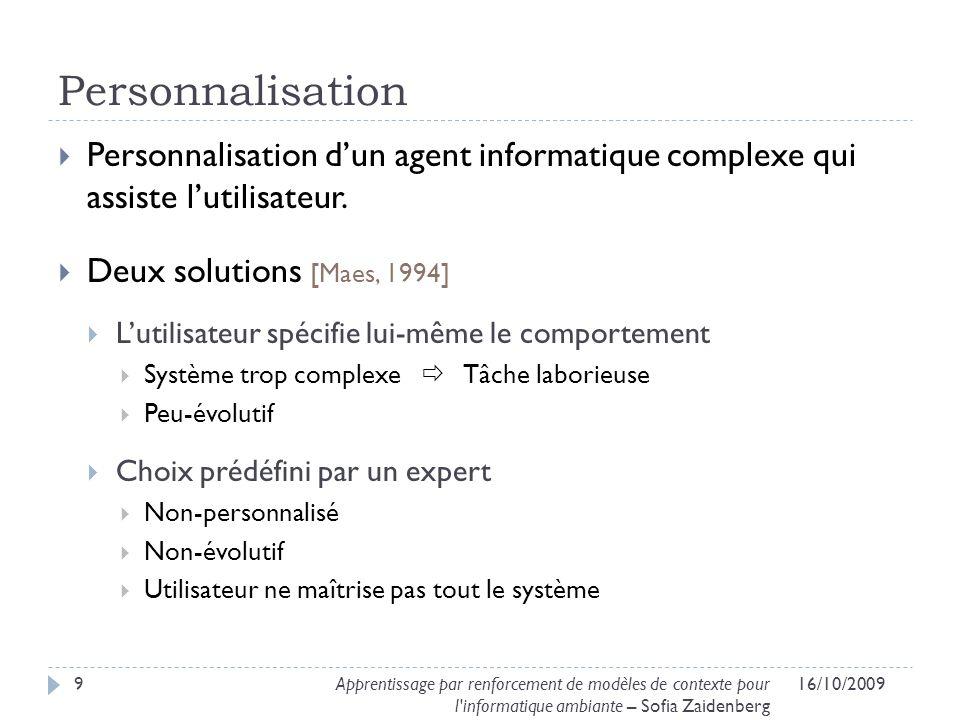 Personnalisation Personnalisation d'un agent informatique complexe qui assiste l'utilisateur. Deux solutions [Maes, 1994]